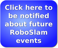 Click here to be notified about future RoboSlam events